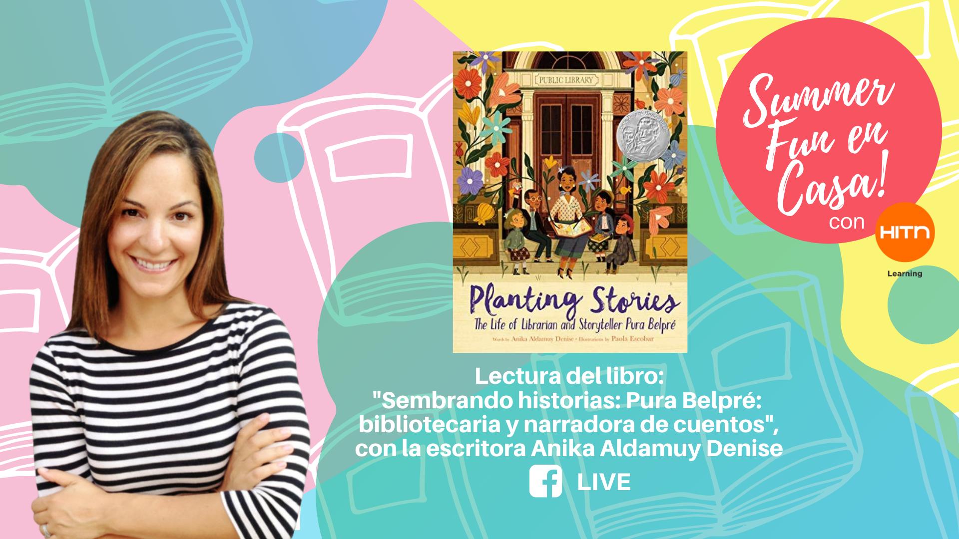 """Lectura: """"Sembrando historias: Pura Belpré: bibliotecaria y narradora de cuentos"""" con la autora del libro, Anika Aldamuy Denise"""